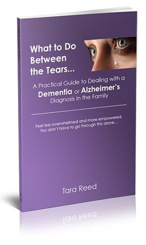 What to do Between the Tears… dealing with a Dementia or Alzheimer's diagnosis in the family