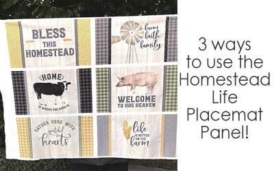 3 Ways to use the Homestead Life Placemat Panel