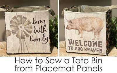 Make a Tote Bin from the Homestead Life Fabric Placemat Panel