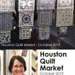 Houston Quilt Market 2019