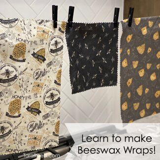 DIY Beeswax Wraps with Bee's Life Fabric by Tara Reed