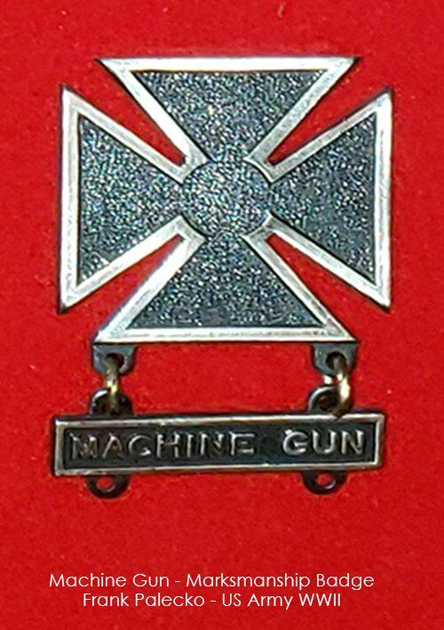 Frank Palecko - Machine Gun - Marksmanship Badge