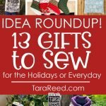 Gift Idea Roundup - 13 Gifts to Sew