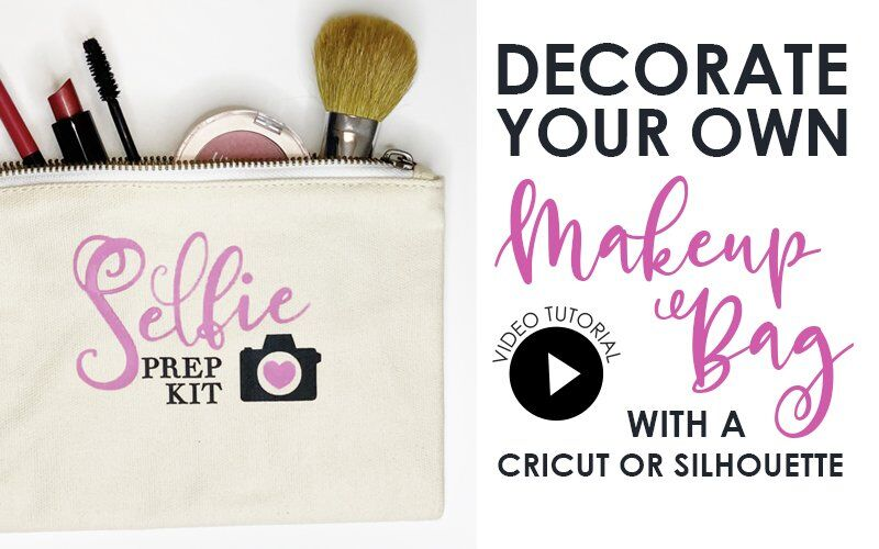 How to Decorate a Makeup Bag with a Cricut or Silhouette Machine